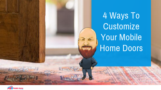 4 Ways To Customize Your Mobile Home Doors