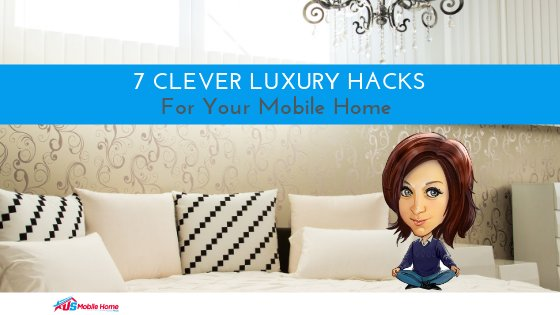"Featured image for ""7 Clever Luxury Hacks For Your Mobile Home"" blog post"