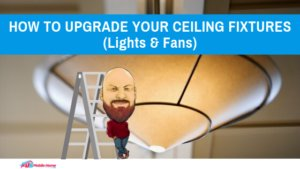 "Featured image for ""How To Upgrade Your Ceiling Fixtures (Lights & Fans)"" blog post"