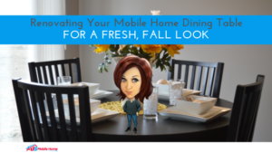 "Featured image for ""Renovating Your Mobile Home Dining Table For A Fresh, Fall Look"" blog post"