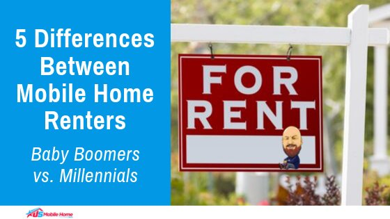 5 Differences Between Mobile Home Renters | Baby Boomers vs Millennials