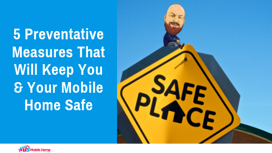 "Featured image for ""5 Preventative Measures That Will Keep You & Your Mobile Home Safe"" blog post"