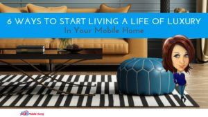 "Featured image for ""6 Ways To Start Living A Life Of Luxury In Your Mobile Home"" blog post"