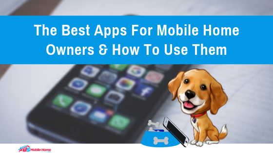 The Best Apps For Mobile Home Owners & How To Use Them