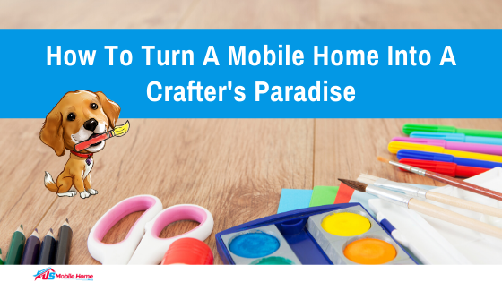 How To Turn A Mobile Home Into A Crafter's Paradise