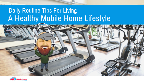 "Featured image for ""Daily Routine Tips For Living A Healthy Mobile Home Lifestyle"" blog post"