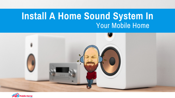 Install A Home Sound System In Your Mobile Home