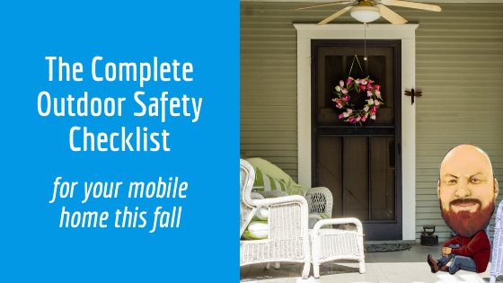 "Featured image for ""The Complete Outdoor Safety Checklist For Your Mobile Home"" blog post"