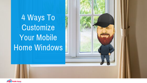 "Featured image for ""4 Ways To Customize Your Mobile Home Windows"" blog post"