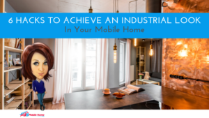 "Featured image for ""6 Hacks To Achieve An Industrial Look In Your Mobile Home"" blog post"