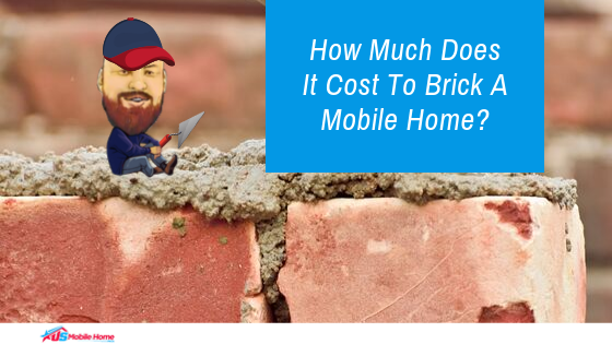How Much Does It Cost To Brick A Mobile Home?