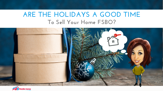 Are The Holidays A Good Time To Sell Your Home FSBO?