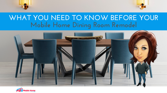 What You Need To Know Before Your Mobile Home Dining Room Remodel