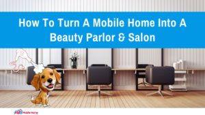 "Featured image for ""How To Turn A Mobile Home Into A Beauty Parlor & Salon"""
