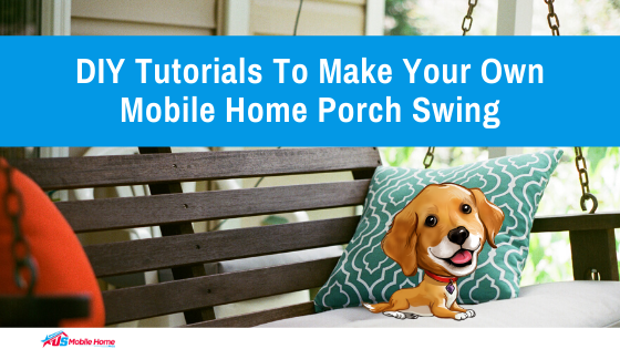 DIY Tutorials To Make Your Own Mobile Home Porch Swing