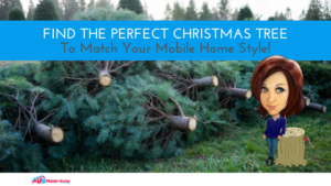 "Featured image for ""Find The Perfect Christmas Tree To Match Your Mobile Home Style!"""