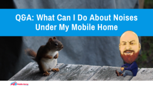 "Featured image for ""Q&A What Can I Do About Noises Under My Mobile Home"""