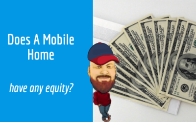 Does A Mobile Home Have Any Equity?