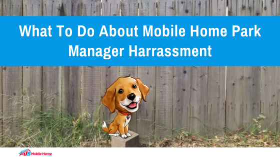 What To Do About Mobile Home Park Manager Harassment